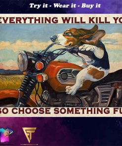 vintage beagle motorcycle everything will kill you so choose something fun poster
