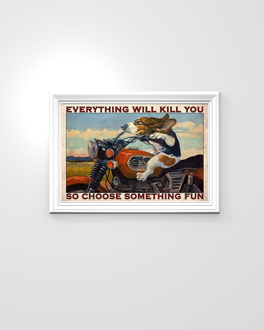 vintage beagle motorcycle everything will kill you so choose something fun poster 3
