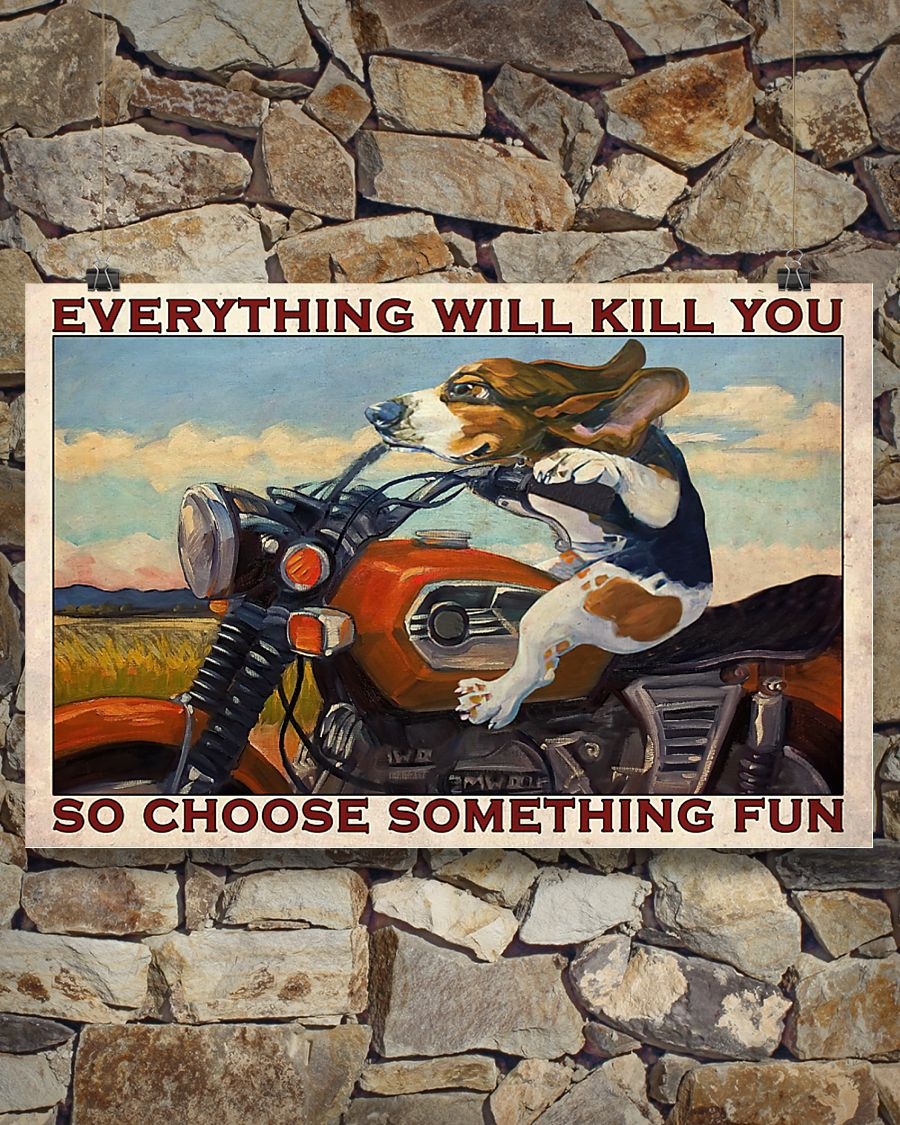vintage beagle motorcycle everything will kill you so choose something fun poster 4