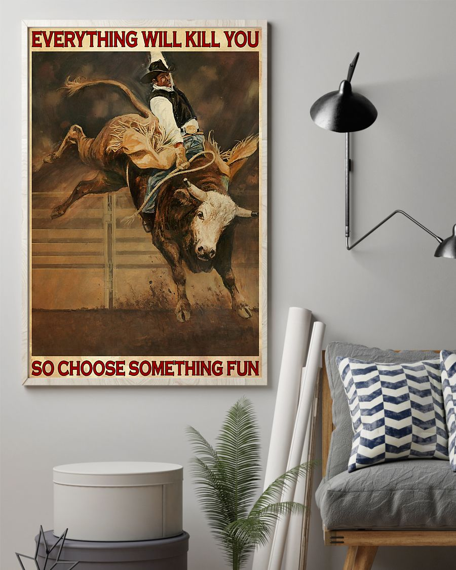 vintage cowboy everything will kill you so choose something fun poster 2