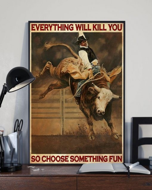 vintage cowboy everything will kill you so choose something fun poster 3
