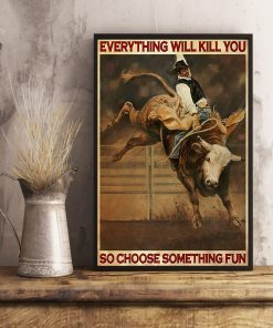 vintage cowboy everything will kill you so choose something fun poster 4