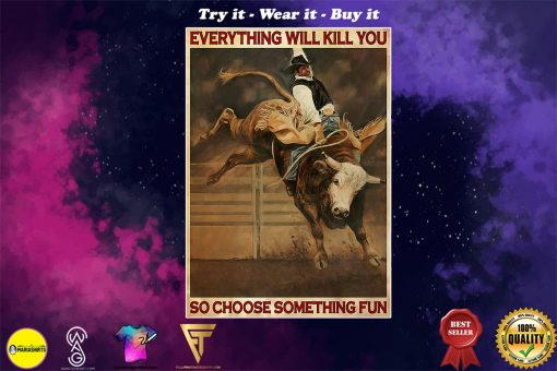 vintage cowboy everything will kill you so choose something fun poster