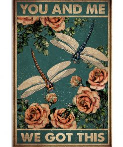 vintage dragonfly and roses you and me we got this poster 1