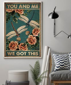 vintage dragonfly and roses you and me we got this poster 2