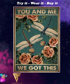 vintage dragonfly and roses you and me we got this poster