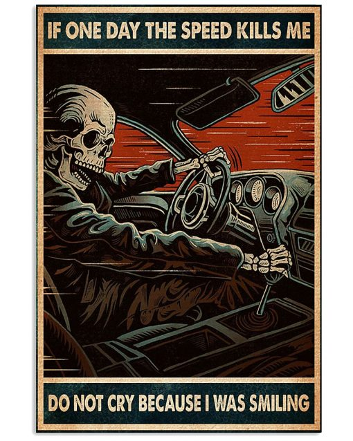 vintage if one day the speed kills me do not cry because i was smiling skull poster 1