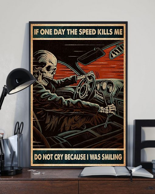 vintage if one day the speed kills me do not cry because i was smiling skull poster 2