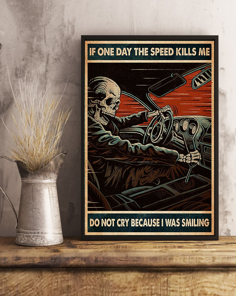 vintage if one day the speed kills me do not cry because i was smiling skull poster 3
