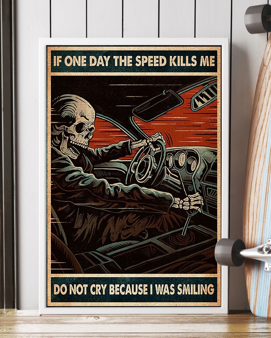 vintage if one day the speed kills me do not cry because i was smiling skull poster 4