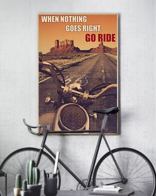 vintage motorcycle when nothing goes right go ride poster 3