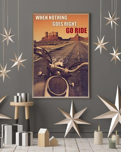 vintage motorcycle when nothing goes right go ride poster 4
