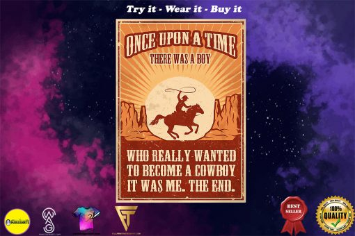 vintage once upon a time there was a boy who really wanted to become a cowboy poster