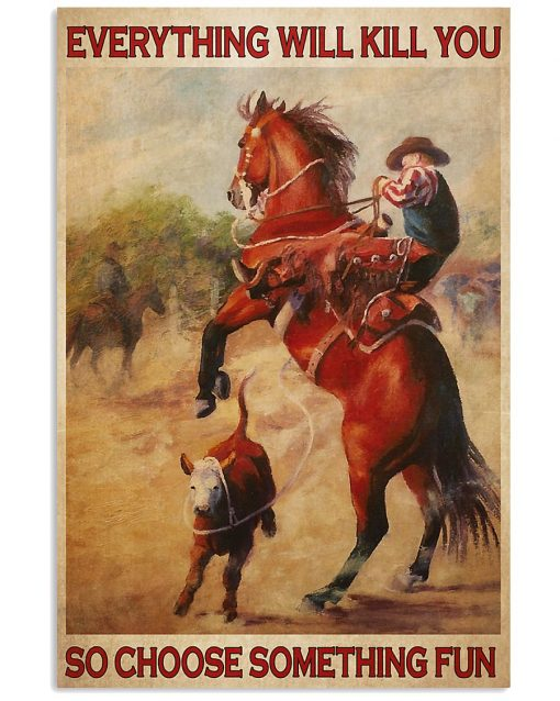 vintage rodeo boy everything will kill you so choose something fun poster 1