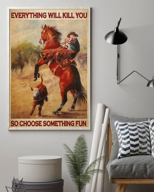 vintage rodeo boy everything will kill you so choose something fun poster 2