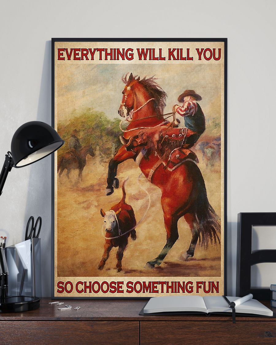 vintage rodeo boy everything will kill you so choose something fun poster 3