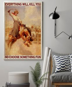 vintage rodeo girl everything will kill you so choose something fun poster 2