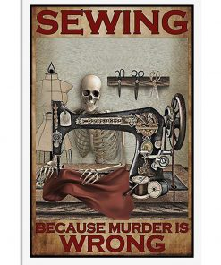 vintage sewing because murder is wrong skeleton poster 1