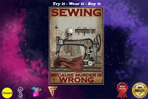 vintage sewing because murder is wrong skeleton poster