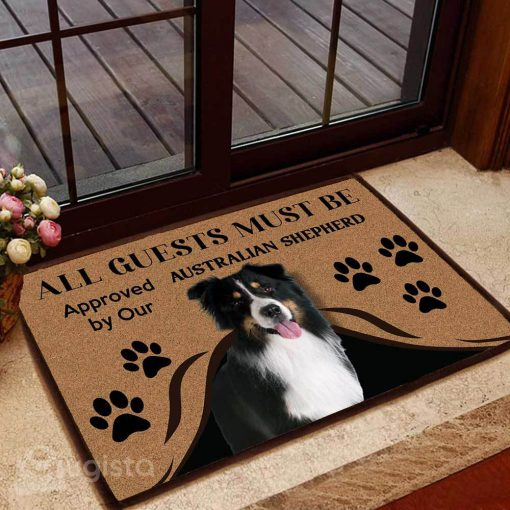 all guests must be approved by our australian shepherd doormat 1