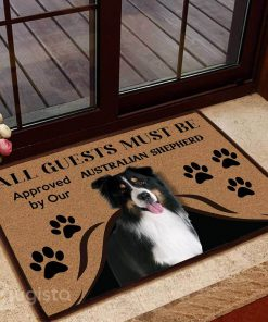 all guests must be approved by our australian shepherd doormat 1 - Copy