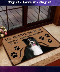 all guests must be approved by our australian shepherd doormat