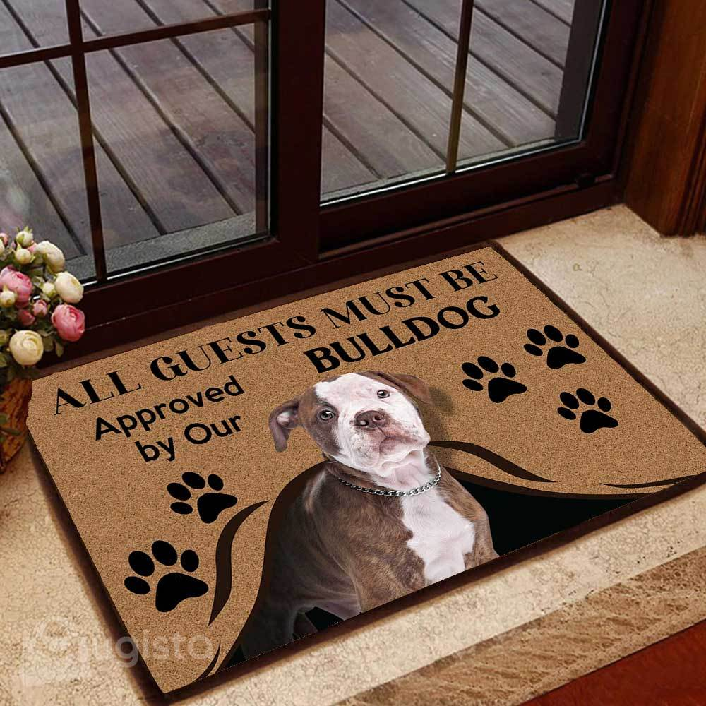 all guests must be approved by our bulldog doormat 1 - Copy