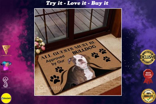 all guests must be approved by our bulldog doormat