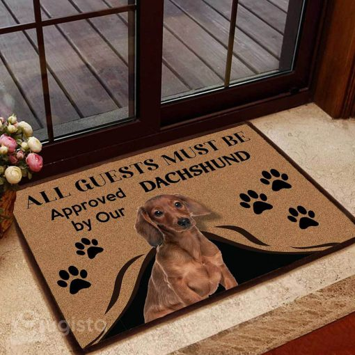 all guests must be approved by our dachshund doormat 1 - Copy