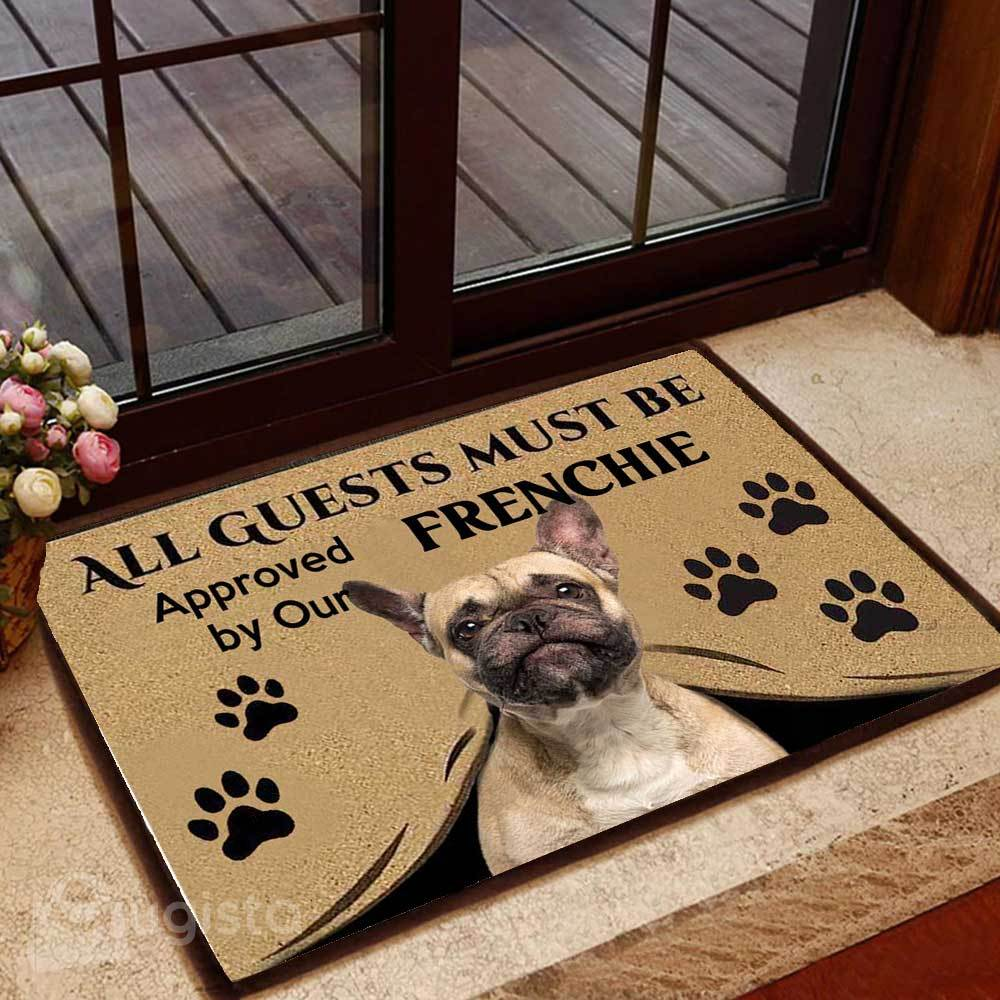 all guests must be approved by our frenchie doormat 1