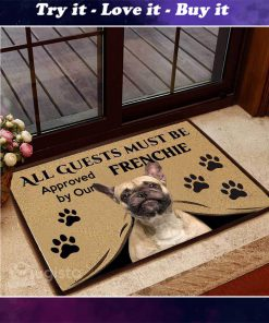 all guests must be approved by our frenchie doormat