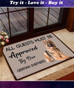 all guests must be approved by our german shepherd lying down doormat