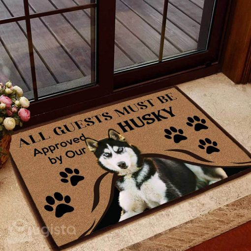 all guests must be approved by our husky doormat 1