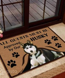 all guests must be approved by our husky doormat 1 - Copy (3)