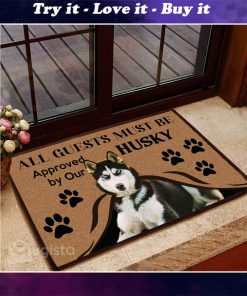 all guests must be approved by our husky doormat