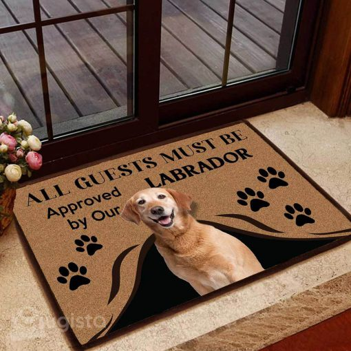 all guests must be approved by our labrador doormat 1
