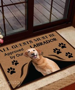 all guests must be approved by our labrador doormat 1 - Copy (2)