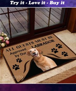 all guests must be approved by our labrador doormat