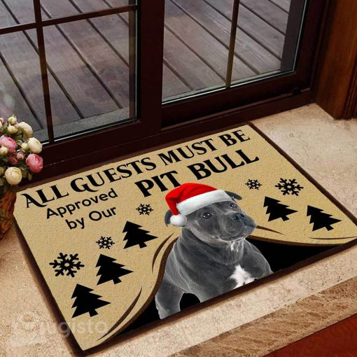 all guests must be approved by our pit bull christmas doormat 1 - Copy