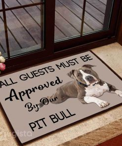 all guests must be approved by our pit bull lying down doormat 1 - Copy