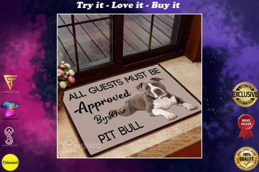 all guests must be approved by our pit bull lying down doormat