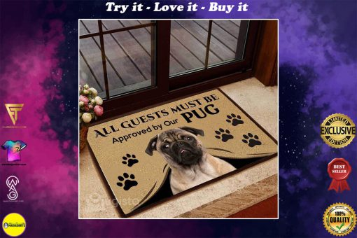 all guests must be approved by our pug doormat