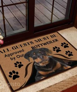 all guests must be approved by our rottweiler doormat 1 - Copy
