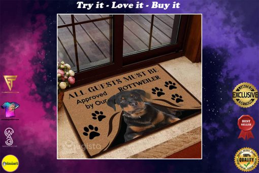 all guests must be approved by our rottweiler doormat