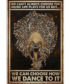 ballet we cant always choose the music life plays for us retro poster 1