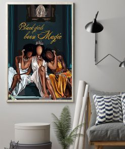 black girl been magic wall art poster 2