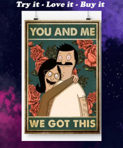 bob belcher and linda belcher you and me we got this bob's burgers retro poster