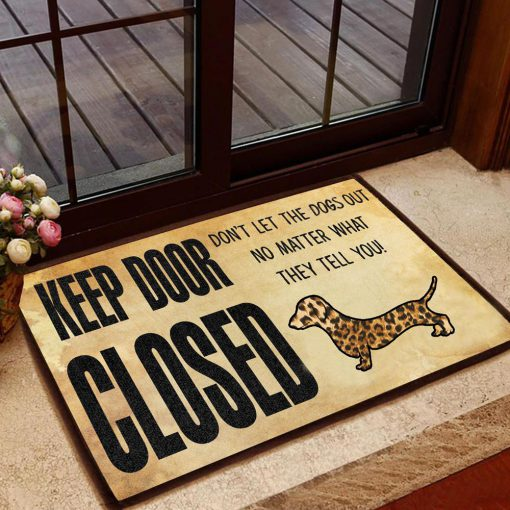 dachshund keep door closed dont lets the dog out doormat 1 - Copy