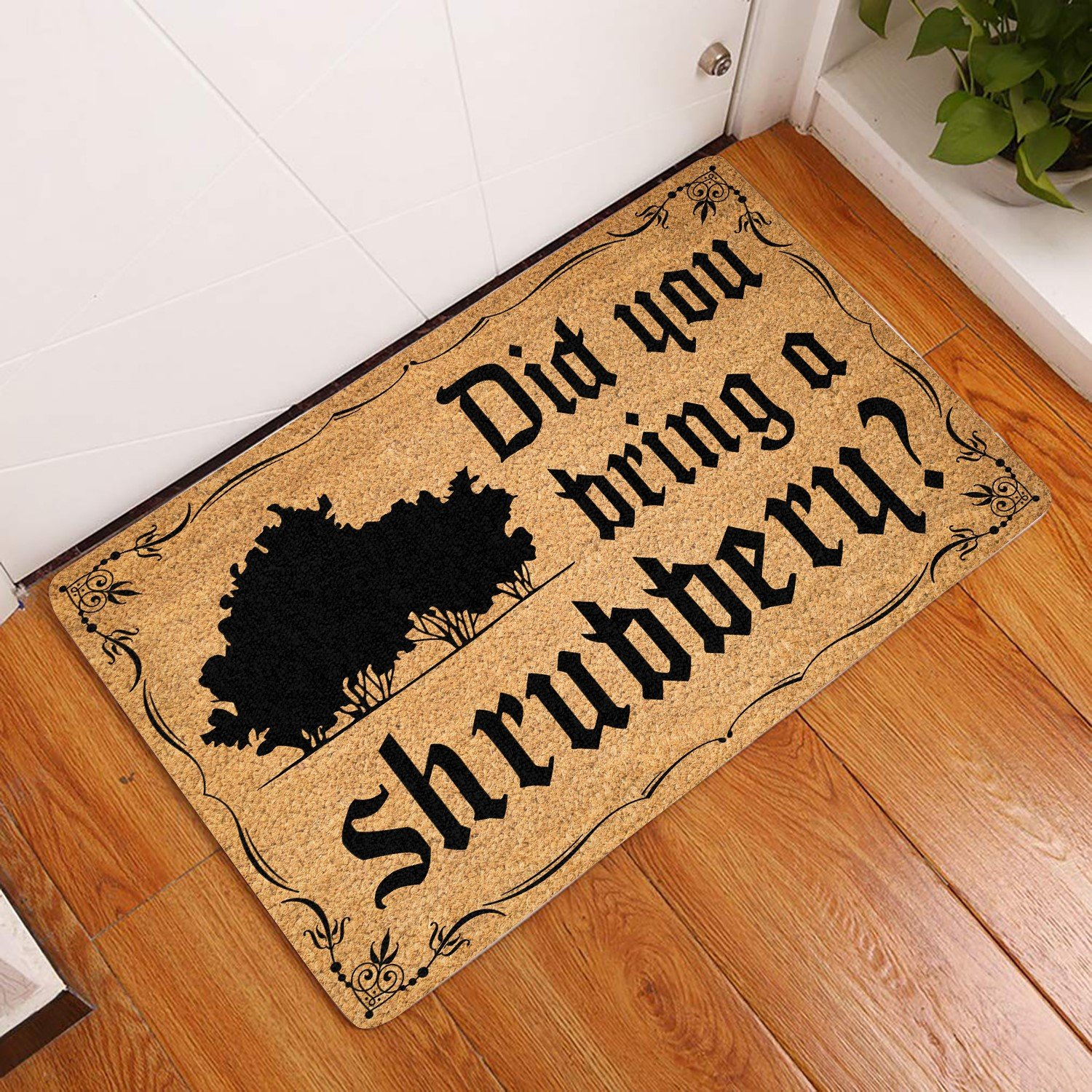 did ypu bring a shrubbery doormat 1