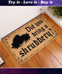 did ypu bring a shrubbery doormat
